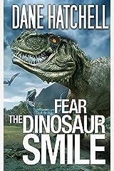 Fear the Dinosaur Smile Kindle Edition
