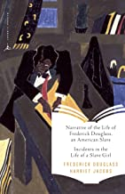 Narrative of the Life of Frederick Douglass, an American Slave & Incidents in the Life of a Slave Girl (Modern Library Cla...