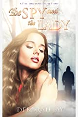 The Spy and the Lady: A Five Kingdoms short story (The Five Kingdoms) Kindle Edition