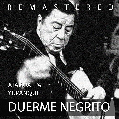 Guitarra, dímelo tú (Remastered) de Atahualpa Yupanqui en Amazon ...