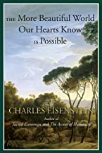 The More Beautiful World Our Hearts Know Is Possible (Sacred Activism)