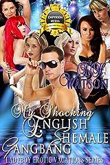 My Shocking English Shemale Gangbang (Ladyboy Erotic Vacations Series Book 3) Kindle Edition