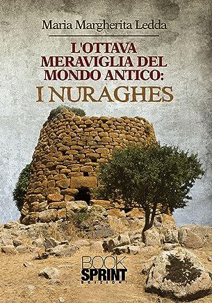 Lottava meraviglia del mondo antico: i Nuraghes