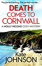 Death Comes to Cornwall: The most gripping cozy mystery to curl up with this year (A Molly Higgins mystery) (English Edition)