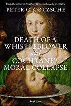 Death of a whistleblower and Cochrane's moral collapse (English Edition)
