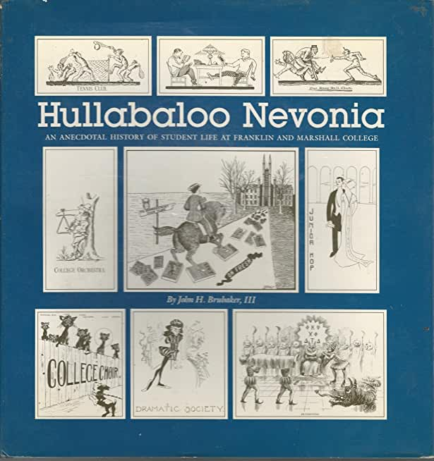 Hullabaloo Nevonia: An anecdotal history of student life at Franklin and Marshall College