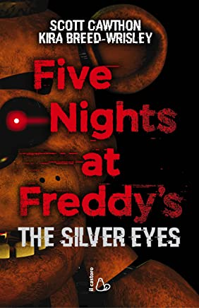 Five nights at Freddys. The silver eyes: 1