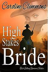 HIGH STAKES BRIDE (A Stone Mountain Texas Book 2) Kindle Edition