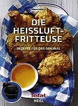 Die Heißluftfritteuse: Rezepte für das Original (German Edition)