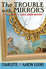 The Trouble with Mirrors (An Alix London Mystery Book 4) Kindle Edition
