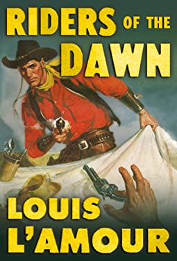Riders of the Dawn: A Novel of the Range Wars [Annotated]