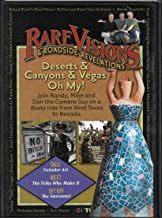 Rare Visions and Roadside Revelations: Deserts & Canyons & Vegas Oh My! (Join Randy, Mike and Don the Camera Guy On a Dustry Ride From West Texas to Nevada)