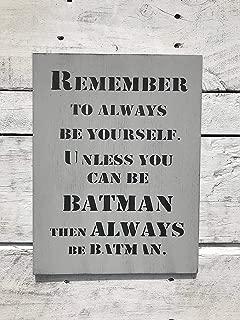 Best always be yourself batman sign Reviews