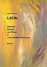 Latin - Thinking Sensing and Doing in Latin American Dancing
