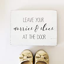 Etch & Ember - Leave Your Worries and Shoes at the Door - Remove Your Shoes Farmhouse Sign