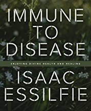 Immune to Disease: Enjoying divine health and healing