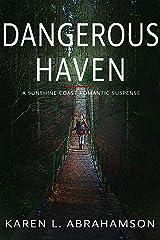 Dangerous Haven : A Sunshine Coast Romantic Suspense Kindle Edition