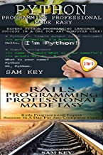 Programming #53:Python Programming Professional Made Easy & Rails Programming Professional Made Easy (Python Programming, Python Language, Python for beginners, ... Languages, Android, Rails Programming)