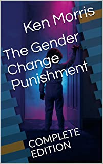 The Gender Change Punishment: COMPLETE EDITION