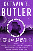 Seed to Harvest: An unputdownable dystopian mythic tale