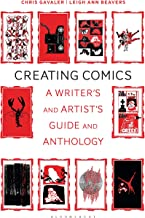 Creating Comics: A Writer's and Artist's Guide and Anthology (Bloomsbury Writers  Guides and Anthologies)