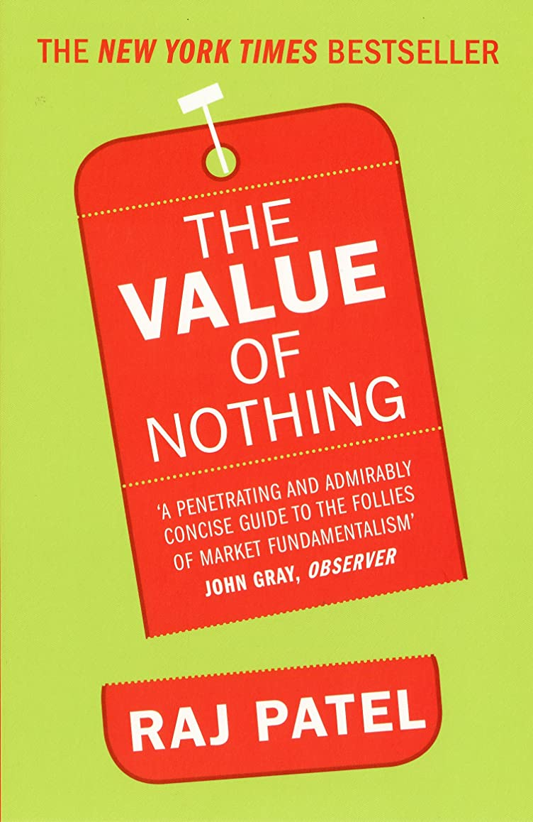 郊外異常使役The Value Of Nothing: How to Reshape Market Society and Redefine Democracy (English Edition)