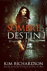 Sombre Destin (Ombre et Lumière t. 3) Format Kindle