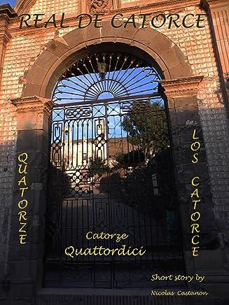 QUATTORDICI (Relatos de un Pueblo Magico (Real de Catorce) Vol. 1)