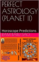 PERFECT ASTROLOGY (PLANET II): Horoscope Predictions
