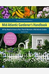 Mid-Atlantic Gardener's Handbook, 2nd Edition: All You Need to Know to Plan, Plant & Maintain a Mid-Atlantic Garden Paperback