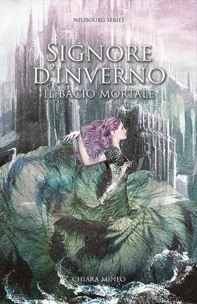 Signore DInverno: Il bacio mortale (Neubourg Series Vol. 2)