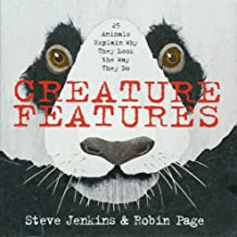 Creature Features: Twenty-Five Animals Explain Why They Look the Way They Do