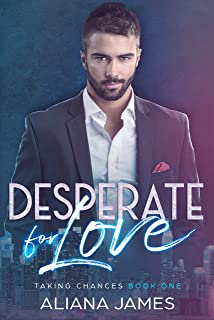 Desperate for Love (Taking Chances Book 1)
