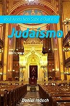 Você Ainda Não Sabe o Que é o Judaísmo