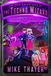 The Vacant Realm (The Epic Adventures of the Techno Wizard Book 3)