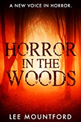 Horror in the Woods: Book 1 in the Extreme Horror Series Kindle Edition