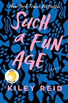 Cover image of Such a Fun Age by Kiley Reid