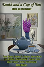 Death and a Cup of Tea: Eight Delectable Murder Mysteries (Elm Books Death Series Book 4)