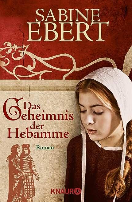 Das Geheimnis der Hebamme: Hebammen Saga 1