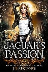 Jaguar's Passion: A Shifter Reverse Harem Romance (Guardians of the Fae Realms Book 5) Kindle Edition