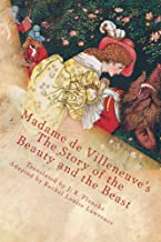 Madame de Villeneuve's The Story of the Beauty and the Beast: The Original Classic French Fairytale (Unabridged)