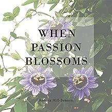 When Passion Blossoms