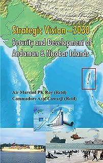 Strategic Vision 2030: Security and Development of Andaman & Nicobar Islands (English Edition)