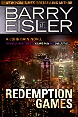 Redemption Games (Previously published as Killing Rain and One Last Kill) (A John Rain Novel) Kindle Edition