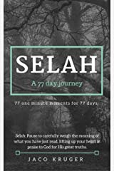 Selah - A 77 day journey: 77 one minute moments for 77 days Kindle Edition