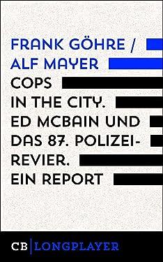 Cops in the City. Ed McBain und das 87. Polizeirevier. Ein Report (German Edition)