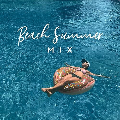 Amazon.com: Beach Summer MIX: Chill Vibes, Ibiza Lounge ...
