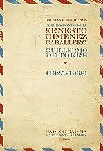 Gacetas y meridianos: Correspondencia Ernesto Giménez Caballero / Guillermo de Torre (1925-1968). (Fuera de colección)
