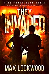 They Invaded: A Post-Apocalyptic EMP Survival (Zero Power Book 3) Kindle Edition