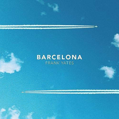 Amazon.com: Barcelona: Frank Yates: MP3 Downloads